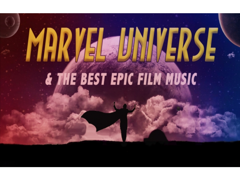 Concert 'Marvel Universe & The Best Epic Film Music'